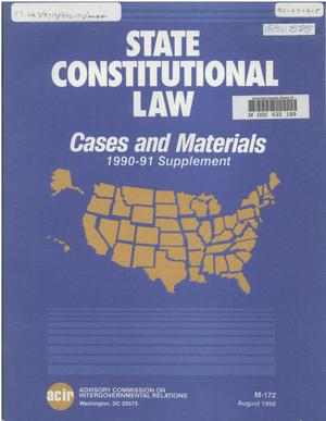 Primary view of object titled 'State constitutional law : cases and materials : 1990-91 supplement'.