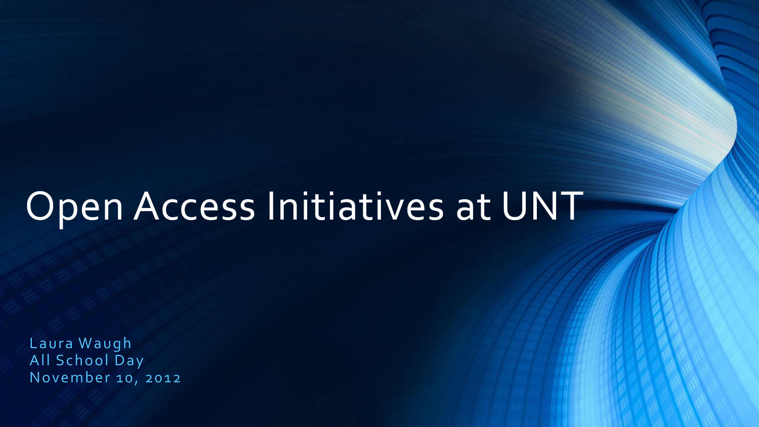 Open Access Initiatives at UNT                                                                                                      [Sequence #]: 1 of 20
