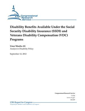 Disability Benefits Available Under the Social Security Disability Insurance (SSDI) and Veterans Disability Compensation (VDC) Programs