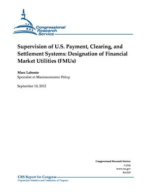 Supervision of U.S. Payment, Clearing, and Settlement Systems: Designation of Financial Market Utilities (FMUs)