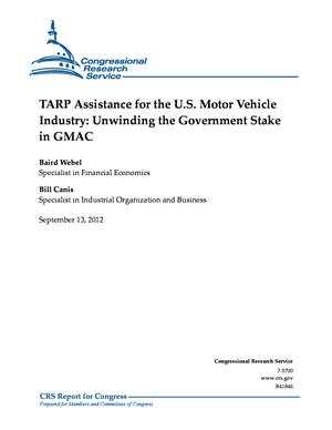 TARP Assistance for the U.S. Motor Vehicle Industry: Unwinding the Government Stake in GMAC