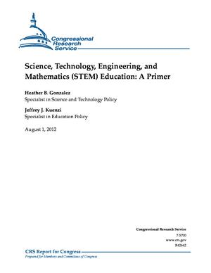 Science, Technology, Engineering, and Mathematics (STEM) Education: A Primer