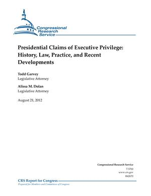 Presidential Claims of Executive Privilege: History, Law, Practice, and Recent Developments