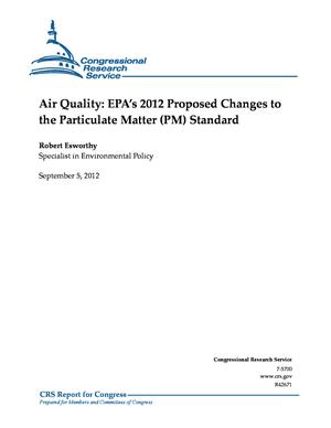 Air Quality: EPA's 2012 Proposed Changes to the Particulate Matter (PM) Standard