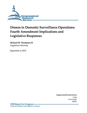 Drones in Domestic Surveillance Operations: Fourth Amendment Implications and Legislative Responses