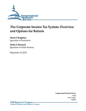 The Corporate Income Tax System: Overview and Options for Reform