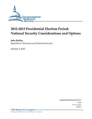 2012-2013 Presidential Election Period: National Security Considerations and Options