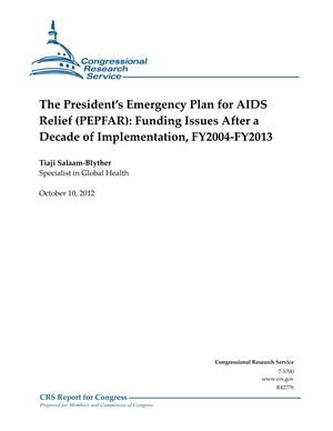 The President's Emergency Plan for AIDS Relief (PEPFAR): Funding Issues After a Decade of Implementation, FY2004-FY2013