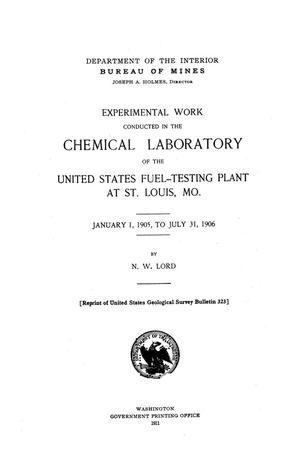 Primary view of object titled 'Experimental Work Conducted in the Chemical Laboratory of the United States Fuel-Testing Plant at St. Louis, Missouri, January 1, 1905, to July 31, 1906.'.