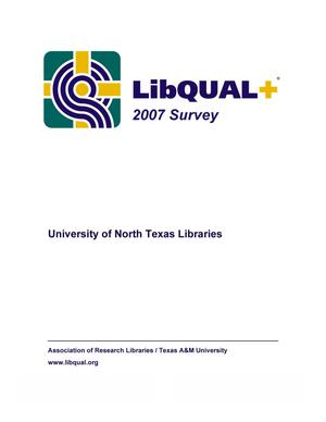 LibQual+ 2007 Survey: University of North Texas Libraries