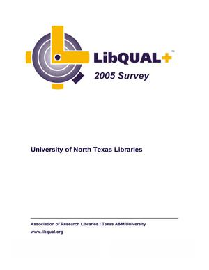 LibQual+ 2005 Survey: University of North Texas Libraries