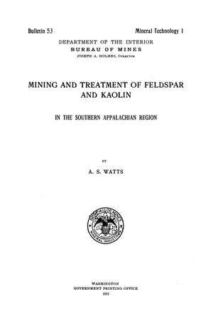 Primary view of object titled 'Mining and Treatment of Feldspar and Kaolin in the Southern Appalachian Region'.