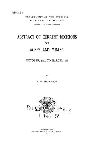 Abstracts of Current Decisions on Mines and Mining: October, 1912 to March, 1913