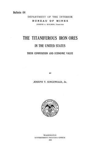 Primary view of object titled 'The Titaniferous Iron Ores in the United States: Their Composition and Economic Value'.