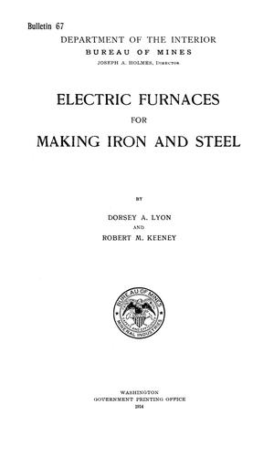 Primary view of object titled 'Electric Furnaces for Making Iron and Steel'.