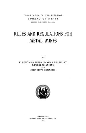 Primary view of object titled 'Rules and Regulations for Metal Mines'.