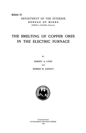 Primary view of object titled 'The Smelting of Copper Ores in the Electric Furnace'.