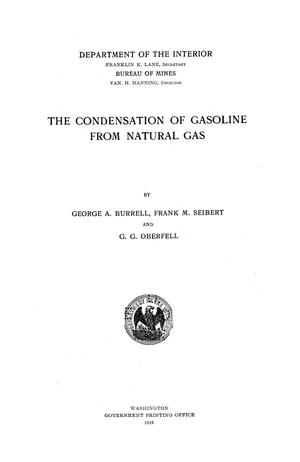 Primary view of object titled 'The Condensation of Gasoline from Natural Gas'.