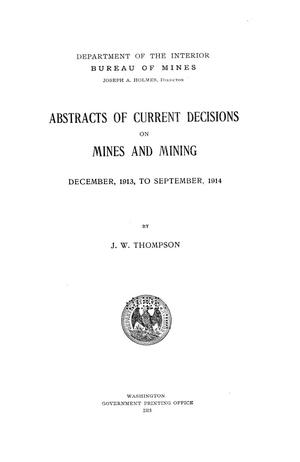 Primary view of object titled 'Abstracts of Current Decisions on Mines and Mining: December, 1913, to September, 1914'.