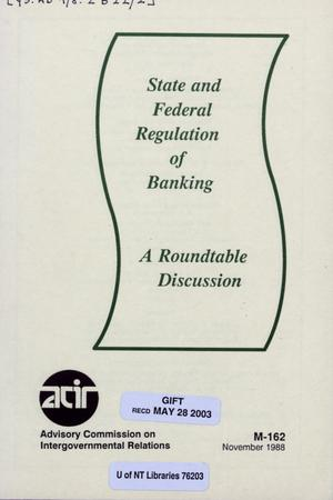 Primary view of object titled 'State and federal regulation of banking : a roundtable discussion'.