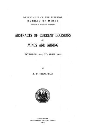 Abstracts of Current Decisions on Mines and Mining: October, 1914, to April, 1915