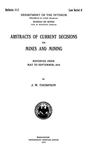 Primary view of object titled 'Abstracts of Current Decisions on Mines and Mining: May to September, 1915'.