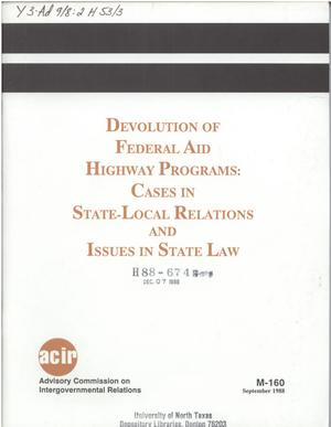Primary view of object titled 'Devolution of federal aid highway programs : cases in state-local relations and issues in state law'.