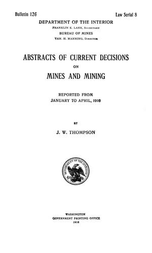 Abstracts of Current Decisions on Mines and Mining: January to April, 1916