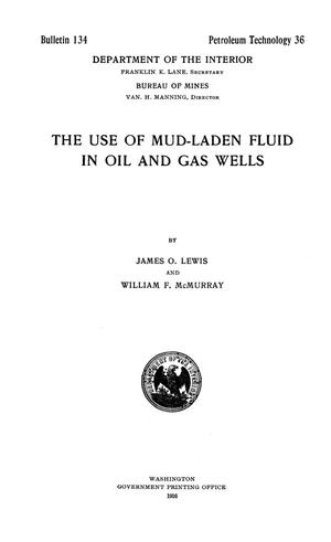 Primary view of object titled 'The Use of Mud-Laden Fluid in Oil and Gas Wells'.