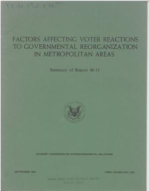 Primary view of object titled 'Factors affecting voter reactions to governmental reorganization in metropolitan areas; summary of report M-15'.