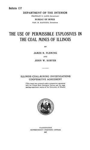Primary view of object titled 'The Use of Permissible Explosives in the Coal Mines of Illinois'.