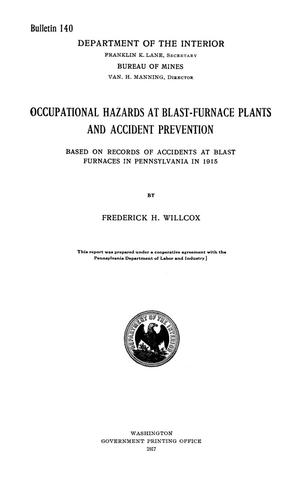 Primary view of object titled 'Occupational Hazards at Blast-Furnace Plants and Accident Prevention: Based on Records of Accidents at Blast Furnaces in Pennsylvania in 1915'.
