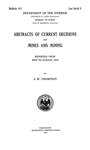 Primary view of object titled 'Abstracts of Current Decisions on Mines and Mining: May to August, 1916'.