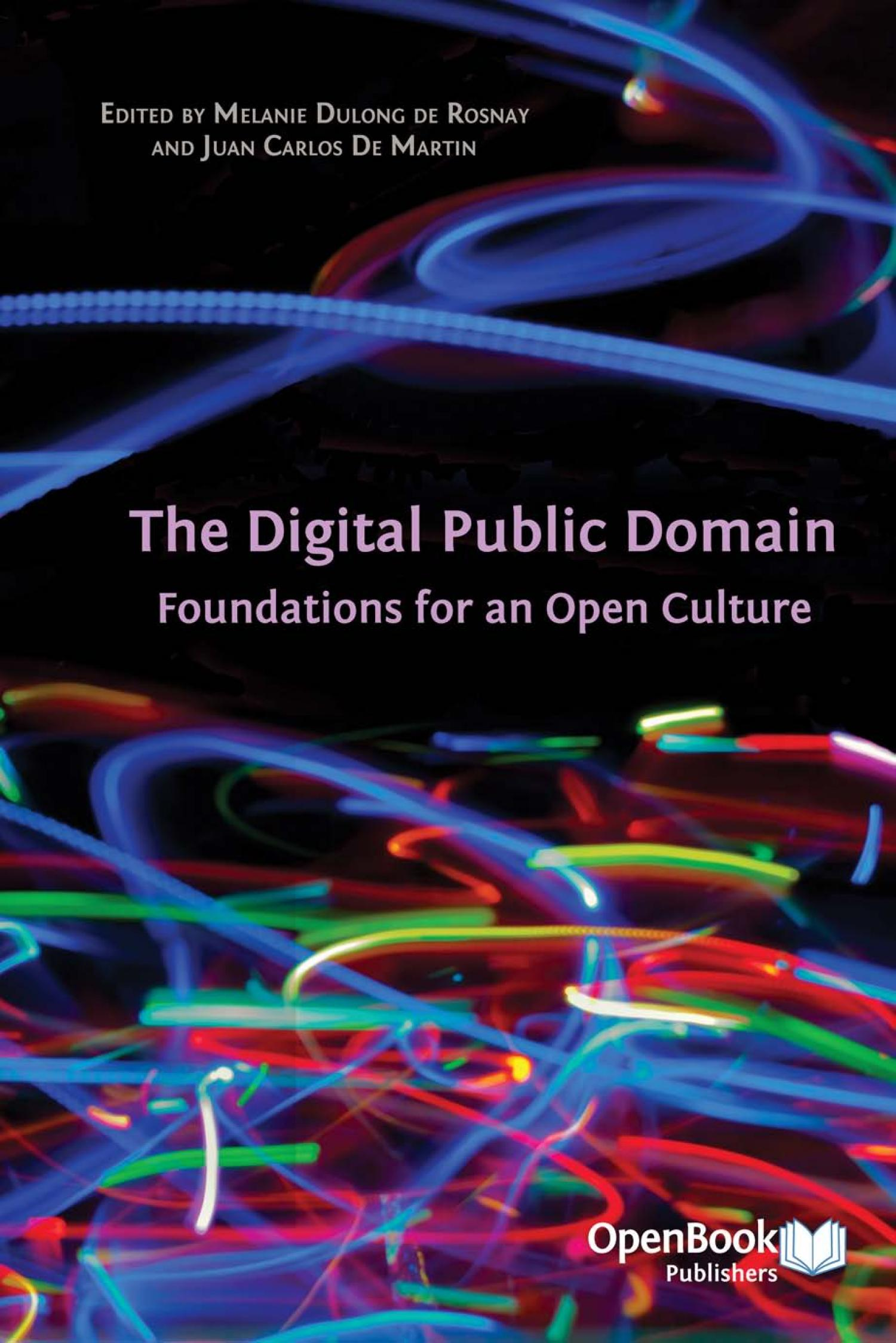 The Digital Public Domain: Foundations for an Open Culture                                                                                                      Front Cover