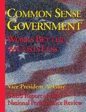 Primary view of object titled 'Common Sense Government: Works Better and Costs Less'.