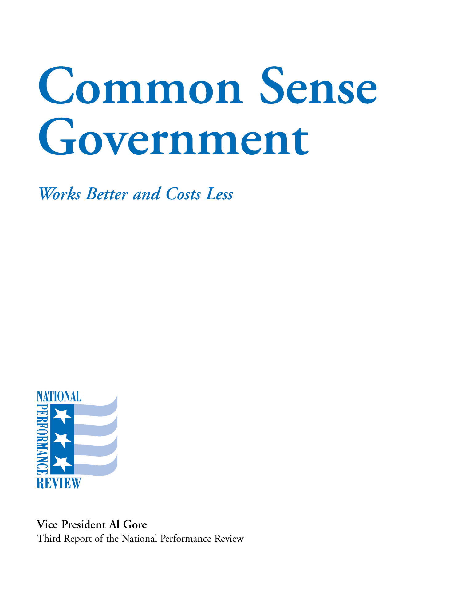 Common Sense Government: Works Better and Costs Less                                                                                                      None