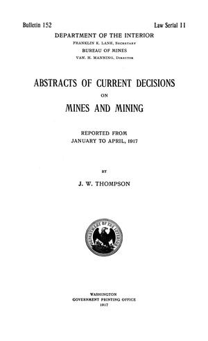 Abstracts of Current Decisions on Mines and Mining: January to April, 1917