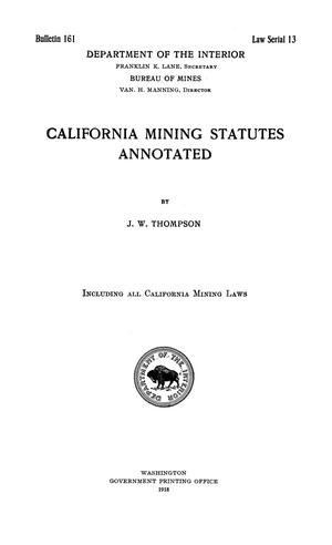 Primary view of object titled 'California Mining Statutes Annotated'.