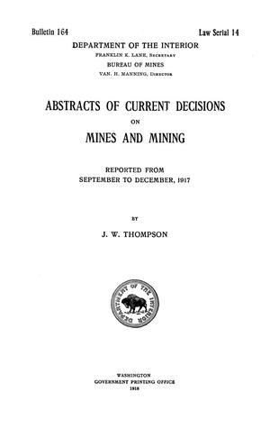 Abstracts of Current Decisions on Mines and Mining: September to December, 1917