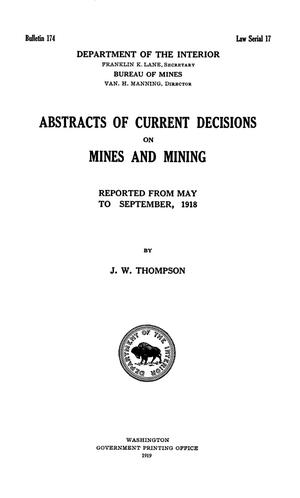 Primary view of object titled 'Abstracts of Current Decisions on Mines and Mining: May to September, 1918'.