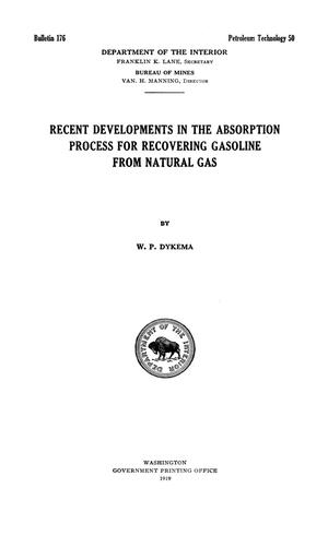 Primary view of object titled 'Recent Developments in the Absorption Process for Recovering Gasoline from Natural Gas'.