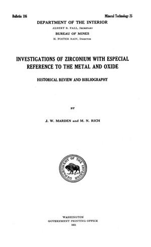 Investigations of Zirconium with Especial Reference to the Metal and Oxide: Historical Review and Bibliography