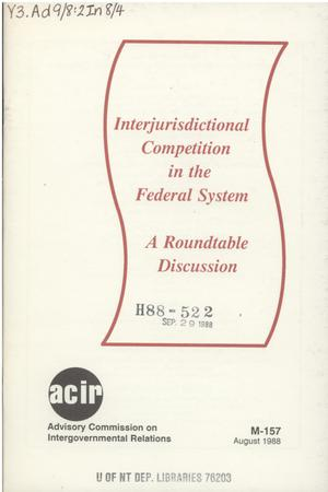 Primary view of object titled 'Interjurisdictional competition in the federal system : a round table discussion'.