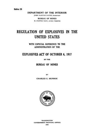 Primary view of object titled 'Regulation of Explosives in the United States: with Especial Reference to the Administration of the Explosives Act of October 6, 1917, by the Bureau of Mines'.