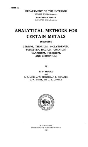 Primary view of object titled 'Analytical Methods for Certain Metals Including Cerium, Thorium, Molybdenum, Tungsten, Radium, Uranium, Vanadium, Titanium and Zirconium'.
