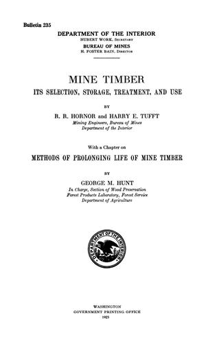 Primary view of object titled 'Mine Timber: Its Selection, Storage, Treatment, and Use'.