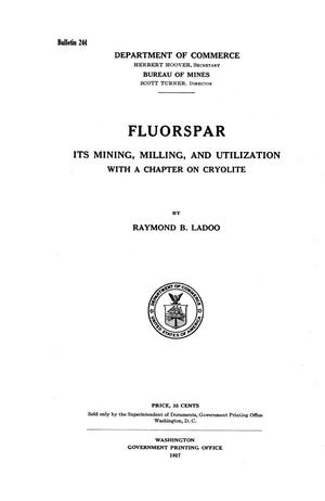 Primary view of object titled 'Fluorspar: Its Mining, Milling, and Utilization with a Chapter on Cryolite'.