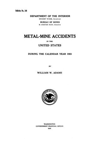 Primary view of object titled 'Metal-Mine Accidents in the United States During the Calendar Year 1923'.