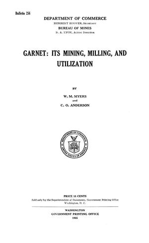 Primary view of object titled 'Garnet: Its Mining, Milling, and Utilization'.