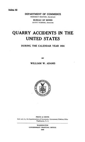 Primary view of object titled 'Quarry Accidents in the United States During the Calendar Year 1924'.